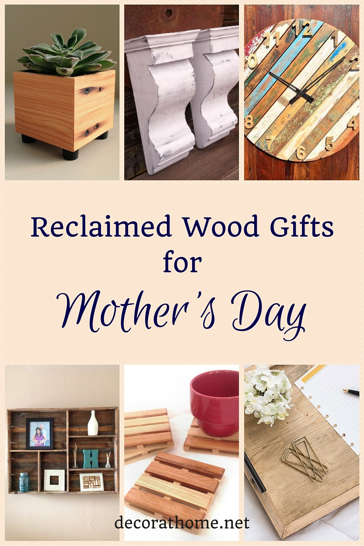 Reclaimed Wood Gifts for Mothers Day