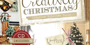Creatively Christmas: Inspired Yuletide Decor